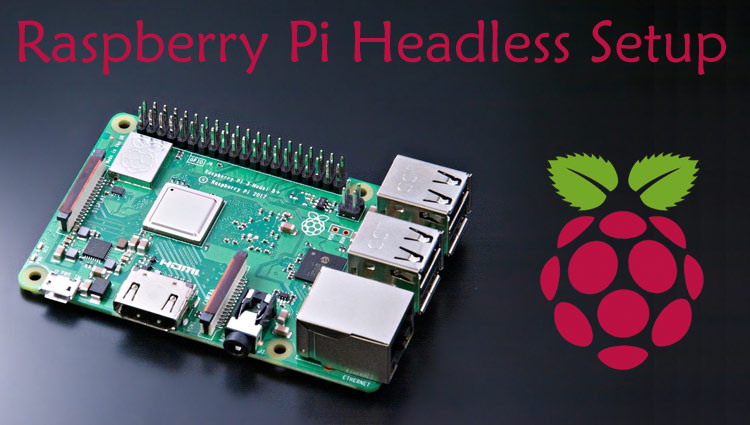 Raspberry Pi Headless Setup without a Monitor - Step by Step Guide